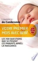 Votre premier mois avec bébé (nouvelle édition)