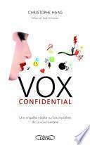 Vox confidential une enquête inédite sur les mystères de la voix humaine