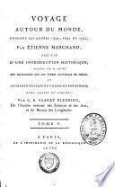 Voyage autour du monde, pendant les années 1790, 1791 et 1792 par Etienne Marchand: vol. ([2], VIII, CCI, [1], 294, [1] p.) (VII, 529, [1]p., [2] f. dépl.) ([1]. VIII, 474, [1] p., [4] f. dépl.) (VIII, 494, [2] p.) (XII, 559, [4] p.) ; 80 (25 cm)