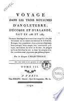 Voyage dans les trois royaumes d'Angleterre, d'Ecosse et d'Irlande, fait en 1788 et 1789 ... Par le citoyen Chantreau. Tome premier [-3.]