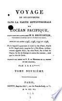 Voyage de decouvertes dans la partie septentrionale de l'ocean pacifique fait par le capitaine W. R. Brouthton ... pendant les annees 1795, 1796, 1797 et 1798 (etc.)