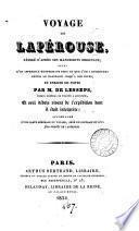 Voyage de Lapérouse, rédigé d'après ses manuscrits, suivi d'un appendice renfermant tout ce que l'on a découvert depuis le naufrage, et enrichi de notes par m. de Lesseps