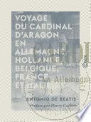 Voyage du cardinal d'Aragon en Allemagne, Hollande, Belgique, France et Italie