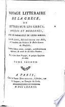 Voyage littéraire de la Grèce ou Lettres sur les grecs, anciens et modernes, avec un parallele de leusr moeurs