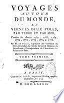 Voyages autour du monde et vers les deux pôles par terre et par mer, pendant les années 1767, 1768, 1769, 1770, 1771, 1773, 1774 et 1776