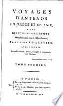 Voyages d'Antenor en Grece et en Asie avec des notions sur l'Egypte. Manuscrit grec trouve a Herculanum ... 2. ed