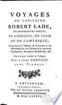 Voyages du capitaine Robert Lade, en différentes parties de l'Afrique, de l'Asie et de l'Amérique