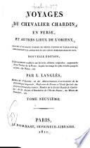 Voyages du chevalier Chardin en Perse, et autres lieux de l'Orient, enrichis d'un grand nombre de belles figures en taille-douce, représentant les antiquités et les choses remarquables du pays