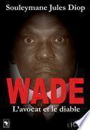 Wade L'avocat et le diable