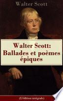 Walter Scott: Ballades et poèmes épiques (L'édition intégrale)