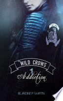 Wild Crows - 1. Addiction