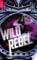 Wild & Rebel -