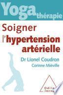 Yoga thérapie : soigner l'hypertension artérielle