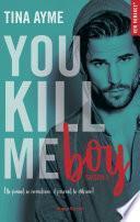 You kill me boy -