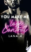 You Make Me Lose Control