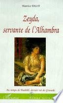 ZEYDA, SERVANTE DE L'ALHAMBRA